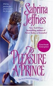 To Pleasure a Prince (Royal Brotherhood, Bk 2)