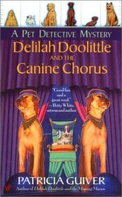 Delilah Doolittle and the Canine Chorus (Pet Detective, Bk 5)