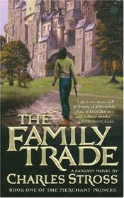 The Family Trade (Merchant Princes, Bk 1)