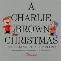 A Charlie Brown Christmas : The Making of a Tradition