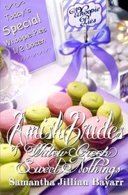 Amish Brides of Willow Creek: Sweet Nothings: Book Three (Volume 3)