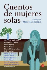 Cuentos de mujeres solas / Stories about Lonely Women(Spanish Edition)