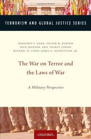 The War on Terror and the Laws of War: A Military Perspective (Terrorism and Global Justice)