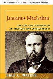 Januarius MacGahan: The Life and Campaigns of an American War Correspondent