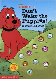 Don't Wake the Puppies! a Counting Book (Clifford the Big Red Dog)