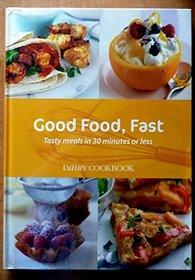 Good Food, Fast: Dairy Cookbook