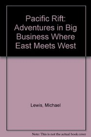 Pacific Rift: Adventures in Big Business Where East Meets West