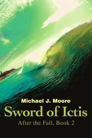 Sword of Ictis: After the Fall, Book 2
