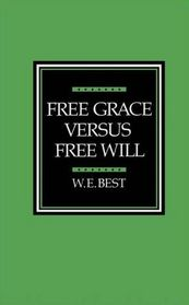Free Grace Versus Free Will