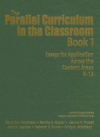 The Parallel Curriculum in the Classroom, Book 1 : Essays for Application Across the Content Areas, K-12