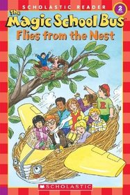 The Magic School Bus Flies from the Nest (Magic School Bus) (Scholastic Reader, Level 2)
