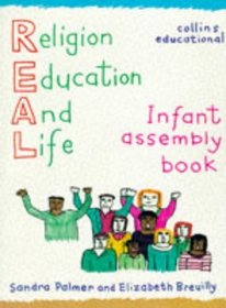 REAL (Religion for Education and Life): Infant Assembly Book (REAL (Religion for Education and Life))