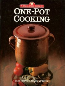 Good Cook's Guide to One Pot Cooking