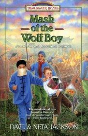 Mask of the Wolf Boy: Jonathan and Rosalind Goforth (Trailblazer, Bk 27)