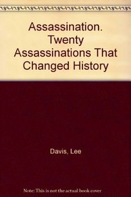 Assassination. Twenty Assassinations That Changed History