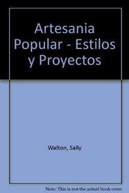 Artesania Popular - Estilos y Proyectos (Spanish Edition)