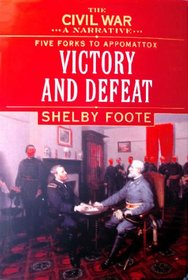 The Civil War: A Narrative: Five Forks to Appomattox: Victory and Defeat  (Vol, 9)