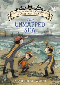 The Unmapped Sea (Incorrigible Children of Ashton Place, Bk 5)