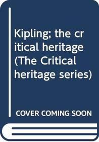 Kipling; the critical heritage (The Critical heritage series)