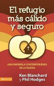 El refugio mas calido y seguro: Una parabola contemporanea de la iglesia (Spanish Edition)