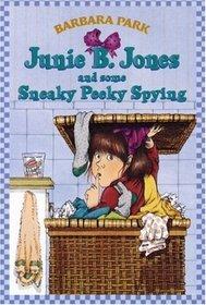 Junie B. Jones and Some Sneaky Peeky Spying (Junie B. Jones,  Bk 4)