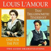 One for the Pot / That Triggernometry Tenderfoot   (Audio)