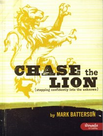 Chase The Lion: Stepping Confidently Into The Unknown