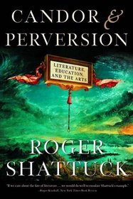 Candor and Perversion: Literature, Education, and the Arts
