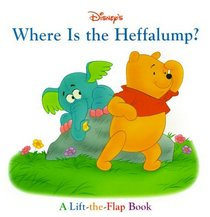 Disney's Where Is the Heffalump?: A Lift-The-Flap Book (Lift the Flaps (Mouse Works (Firm)).)