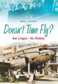 Doesn't Time Fly: Aer Lingus - It's History
