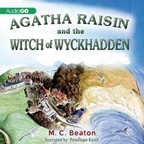 Agatha Raisin and the Witch of Wyckhadden  (Agatha Raisin Mysteries, Book 9) (Agatha Raisin Mysteries (Audio))