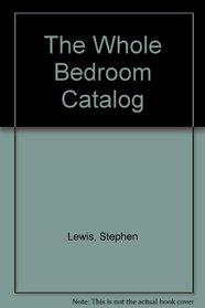 The Whole Bedroom Catalog