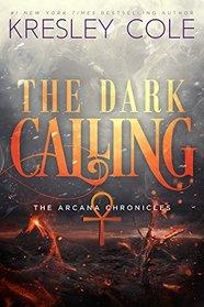 The Dark Calling (Arcana Chronicles, Bk 6)