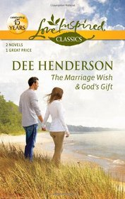 The Marriage Wish / God's Gift (Love Inspired Classics)