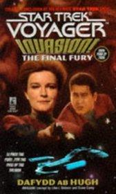 The Final Fury (Star Trek: Voyager, No 9: Invasion Book No 4)