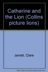 Catherine and the Lion (Collins picture lions)