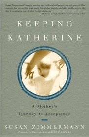 Keeping Katherine : A Mother's Journey to Acceptance