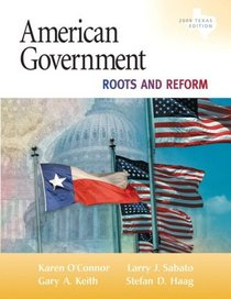 American Government: Roots and Reform, 2009 Texas Edition (5th Edition)