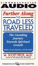 Further Along the Road Less Traveled : The Unending Journey Toward Spiritual Growth (Audio Book)