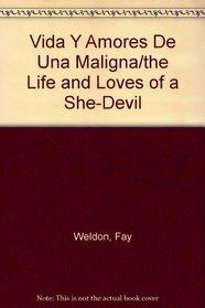 Vida Y Amores De Una Maligna/the Life and Loves of a She-Devil