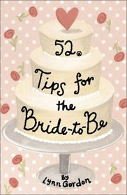 52 Tips for the Bride-To-Be