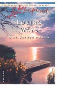 Loving Ways (Loving, Bk 3) (Love Inspired)
