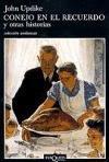 Conejo En El Recuerdo Y Otras Historias / Rabbit Remembered and Other Stories (Spanish Edition)