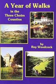 A Year of Walks in the Three Choirs Counties (Pub Walks for Motorists S.)