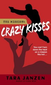 Crazy Kisses (Steele Street, Bk 4)