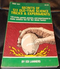 Secrets of 123 Old-Time Science Tricks and Experiments