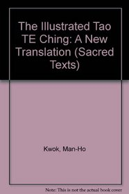 The Illustrated Tao TE Ching: A New Translation (Sacred Texts)