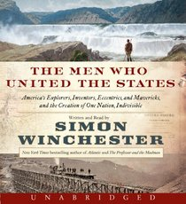 The Men Who United the States (Audio CD) (Unabridged)