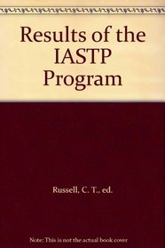 Results of the IASTP Program