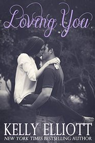 Loving You (Love Wanted in Texas) (Volume 6)